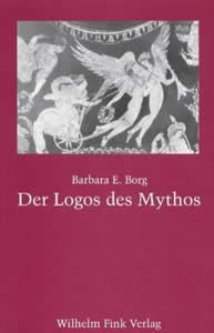 Der Logos des Mythos (2002)<br /><a href='http://humanities.exeter.ac.uk/staff/borg'>Barbara Borg</a>