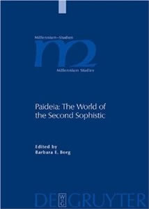 Paideia: The World of the Second Sophistic (2004)<br /><a href='/classics/staff/borg/'>Barbara Borg</a> (Editor)