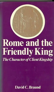 Rome and the friendly king (1983)<br /><a href='http://humanities.exeter.ac.uk/staff/braund'>David Braund</a>