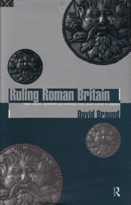 Ruling Roman Britain (1996)<br /><a href='http://humanities.exeter.ac.uk/staff/braund'>David Braund</a>