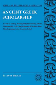 Ancient Greek Scholarship (2007)<br /><a href='http://humanities.exeter.ac.uk/staff/dickey'>Eleanor Dickey</a>
