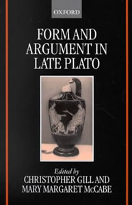 Form and Argument in Late Plato (2000)<br /><a href='/classics/staff/gill/'>Christopher Gill</a> (Co-ed.)