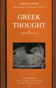 Greek Thought (1995)<br /><a href='http://humanities.exeter.ac.uk/staff/gill'>Christopher Gill</a>