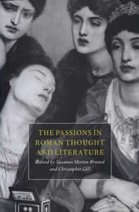 The Passions in Roman Thought and Literature (1997)<br /><a href='/classics/staff/gill/'>Christopher Gill</a> (Co-ed.)