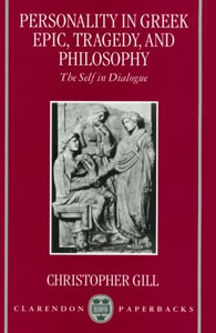 Personality in Greek Epic, Tragedy, and Philosophy (1996)<br /><a href='http://humanities.exeter.ac.uk/staff/gill'>Christopher Gill</a>