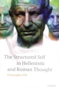 The Structured Self in Hellenistic and Roman Thought (2006)<br /><a href='http://humanities.exeter.ac.uk/staff/gill'>Christopher Gill</a>