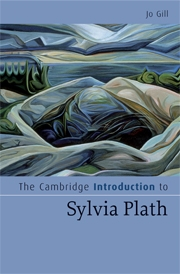 The Cambridge introduction to Sylvia Plath (2008)<br /><a href='http://humanities.exeter.ac.uk/staff/jgill'>Jo Gill</a>