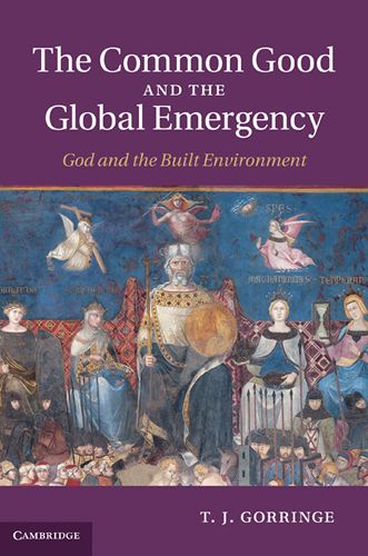 The Common Good and the Global Emergency (2011)<br /><a href='http://humanities.exeter.ac.uk/staff/gorringe'>Tim Gorringe</a>