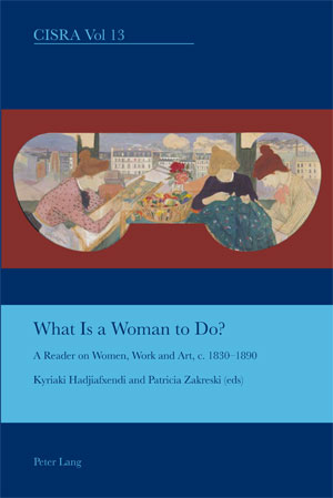 What Is a Woman to Do? A Reader on Women, Work and Art c.1830-1890 (2011)<br /><a href='/english/staff/hadjiafxendi/'>Dr Kyriaki Hadjiafxendi</a> and <a href='/english/staff/zakreski/'>Dr Patricia Zakreski</a> (eds)