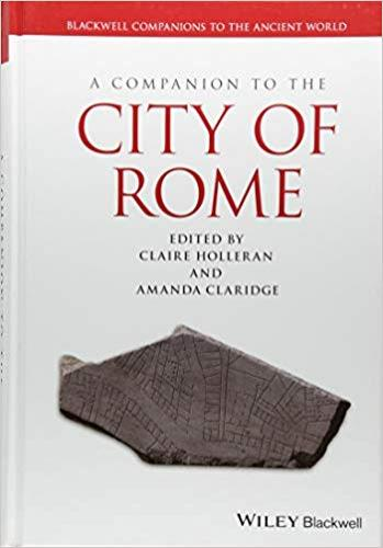 A Companion to the City of Rome (2013)<br /><a href='/classics/staff/holleran/'>Claire Holleran</a> (co-editor)