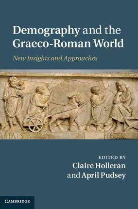 Demography and the Graeco-Roman World (2011)<br /><a href='http://humanities.exeter.ac.uk/staff/holleran'>Claire Holleran</a>