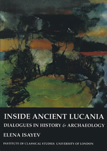 Inside Ancient Lucania (2007)<br /><a href='http://humanities.exeter.ac.uk/staff/isayev'>Elena Isayev</a>