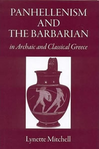 Panhellenism and the Barbarian (2007)<br /><a href='http://humanities.exeter.ac.uk/staff/l_mitchell'>Lynette Mitchell</a>
