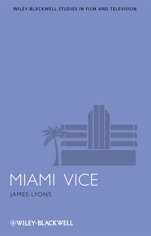 Miami Vice (2010)<br /><a href='http://humanities.exeter.ac.uk/staff/lyons'>James Lyons</a>