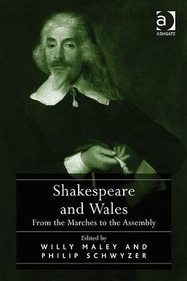 Shakespeare and Wales: From the Marches to the Assembly (2010)<br />Willy Maley and <a href='/english/staff/schwyzer/'>Philip Schwyzer</a>