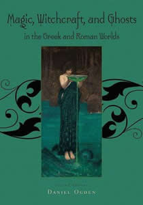 Magic, Witchcraft and Ghosts in the Greek and Roman Worlds. Second Edition (2009)<br /><a href='http://humanities.exeter.ac.uk/staff/ogden'>Daniel Ogden</a>