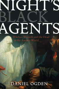 Night's Black Agents (2008)<br /><a href='http://humanities.exeter.ac.uk/staff/ogden'>Daniel Ogden</a>