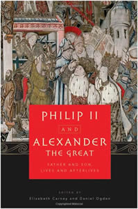 Philip II and Alexander the  Great: Father and Son, Life and Afterlives (2010)<br /><a href='/classics/staff/ogden/'>Daniel Ogden</a> (Co-ed.)
