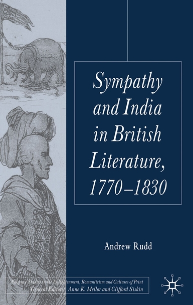 Sympathy and India in British Literature, 1770-1830 (2011)<br /><a href='http://humanities.exeter.ac.uk/staff/rudd'>Andrew Rudd</a>