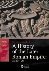 A History of the Later Roman Empire AD 284-641 (2006)<br /><a href='http://humanities.exeter.ac.uk/staff/mitchell'>Stephen Mitchell</a>
