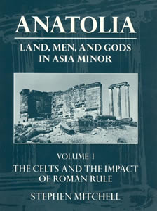 Anatolia. Land, Men and Gods in Asia Minor. Volume I (1995)<br /><a href='http://humanities.exeter.ac.uk/staff/mitchell'>Stephen Mitchell</a>