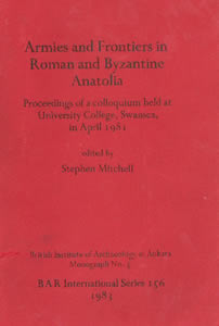 Armies and Frontiers in Roman and Byzantine Anatolia (1983)<br /><a href='http://humanities.exeter.ac.uk/staff/mitchell'>Stephen Mitchell</a>