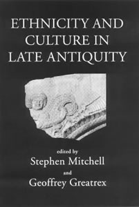 Ethnicity and culturein late antiquity (2000)<br /><a href='/classics/staff/mitchell/'>Stephen Mitchell</a> (Co-ed.)