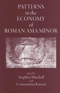 Patterns in the Economy of Roman Asia Minor (2005)<br /><a href='/classics/staff/mitchell/'>Stephen Mitchell</a> (Co-ed.)