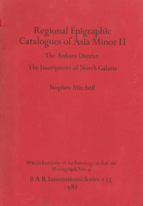 Regional Epigraphic Catalogues of Asia Minor II (1982)<br /><a href='http://humanities.exeter.ac.uk/staff/mitchell'>Stephen Mitchell</a>