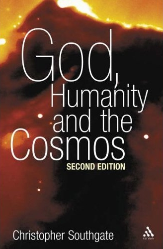 God Humanity and the Cosmos, 2nd edition (2005)<br /><a href='http://humanities.exeter.ac.uk/staff/southgate'>Christopher Southgate</a>