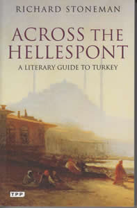 Across the Hellespont: A Literary Guide to Turkey (1987)<br /><a href='http://humanities.exeter.ac.uk/staff/stoneman'>Richard Stoneman</a>