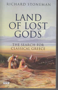 Land of Lost Gods: The Search for Classical Greece (1987)<br /><a href='http://humanities.exeter.ac.uk/staff/stoneman'>Richard Stoneman</a>