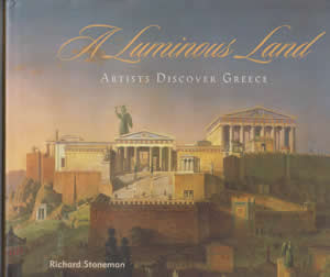 A Luminous Land: Artists Discover Greece (1998)<br /><a href='http://humanities.exeter.ac.uk/staff/stoneman'>Richard Stoneman</a>