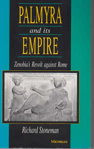 Palmyra and its Empire: Zenobia's Revolt against Rome (1993)<br /><a href='http://humanities.exeter.ac.uk/staff/stoneman'>Richard Stoneman</a>