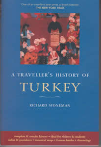 A Traveller's History of Turkey (1993)<br /><a href='http://humanities.exeter.ac.uk/staff/stoneman'>Richard Stoneman</a>