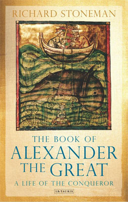 The Book of Alexander the Great (2012)<br /><a href='http://humanities.exeter.ac.uk/staff/stoneman'>Richard Stoneman</a>