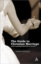 The Guide to Christian marriage (2006)<br /><a href='http://humanities.exeter.ac.uk/staff/thatcher'>Adrian Thatcher</a>