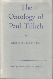The Ontology of Paul Tillich (1978)<br /><a href='http://humanities.exeter.ac.uk/staff/thatcher'>Adrian Thatcher</a>
