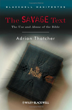 The Savage Text (2008)<br /><a href='http://humanities.exeter.ac.uk/staff/thatcher'>Adrian Thatcher</a>