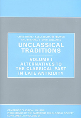 Unclassical Traditions: v. 1: Alternatives to the Classical Past in Late Antiquity (2010)<br /><a href='/classics/staff/flower/'>Richard Flower</a> (co-author)