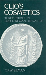 Clio's Cosmetics: Three Studies in Greco-Roman Literature (1979)<br /><a href='http://humanities.exeter.ac.uk/staff/wiseman'>Peter Wiseman</a>