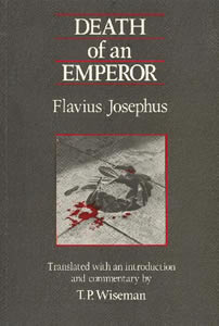 Death of an emperor: Flavius Josephus (1991)<br />Trans. (with introduction) by <a href='/classics/staff/wiseman/'>T.P. Wiseman</a>