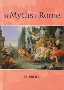 The Myths of Rome (2004)<br /><a href='http://humanities.exeter.ac.uk/staff/wiseman'>Peter Wiseman</a>
