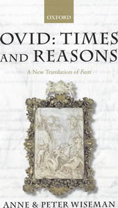 Ovid: Times and Reasons (2011)<br />Anne and <a href='/classics/staff/wiseman/'>Peter Wiseman</a>