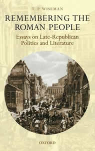 Remembering the Roman People (2008)<br /><a href='http://humanities.exeter.ac.uk/staff/wiseman'>Peter Wiseman</a>