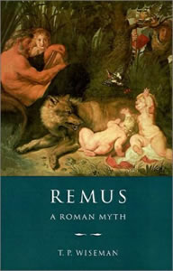 Remus. A Roman Myth (1995)<br /><a href='http://humanities.exeter.ac.uk/staff/wiseman'>Peter Wiseman</a>