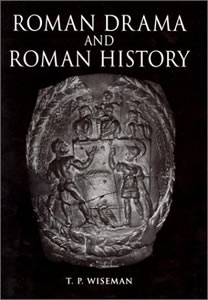 Roman drama and Roman History (1998)<br /><a href='http://humanities.exeter.ac.uk/staff/wiseman'>Peter Wiseman</a>