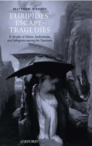 Euripides' Escape-Tragedies (2005)<br /><a href='http://humanities.exeter.ac.uk/staff/wright'>Matthew Wright</a>