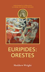Euripides: Orestes (2008)<br /><a href='http://humanities.exeter.ac.uk/staff/wright'>Matthew Wright</a>