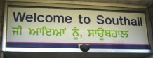 Welcome to Southall sign in English and Punjabi (Jerri Daboo, February 4th 2011)